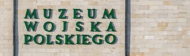 UWAGA! - Otwarcie Muzeum Wojska Polskiego od 27 maja 2020 r.