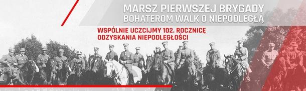 """""""MARSZ PIERWSZEJ BRYGADY - BOHATEROM WALK O NIEPODLEGŁĄ"""""""
