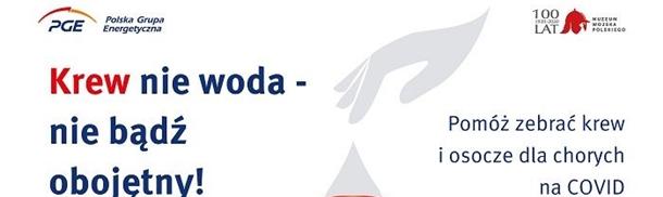 Krew nie woda - nie bądź obojętny. Akcja #PGE zbiórki krwi i osocza dla chorych na COVID19
