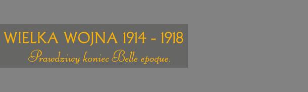 """Nowa wystawa okoliczno�ciowa - """"Wielka Wojna 1914 – 1918. Prawdziwy koniec Belle �poque"""""""